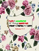Hebrews 11:1 Faith Is Assurance Of Things Hoped For Proof Of Things Not Seen: Bible Verse Quote Cover Composition Large Christian Gift Journal ... Paperback (Ruled Large Journals) (Volume 71)