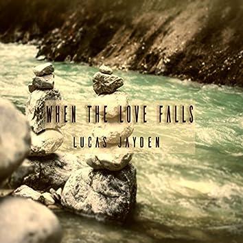 When the Love Falls