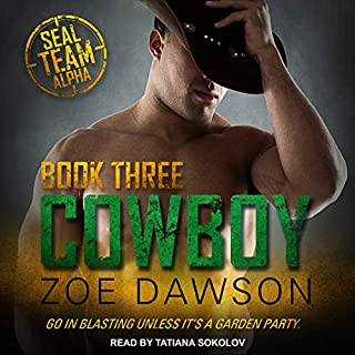 Cowboy     SEAL Team Alpha, Book 3              Written by:                                                                                                                                 Zoe Dawson                               Narrated by:                                                                                                                                 Tatiana Sokolov                      Length: 7 hrs and 6 mins     Not rated yet     Overall 0.0