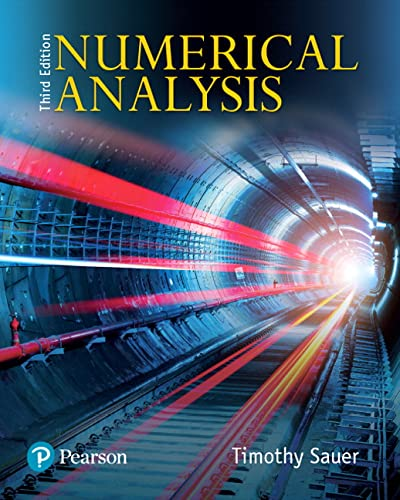 Compare Textbook Prices for Numerical Analysis 3 Edition ISBN 9780134696454 by Sauer, Timothy