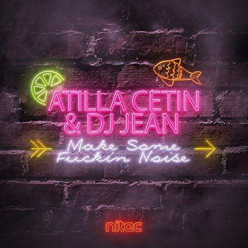 Atilla Cetin & DJ Jean