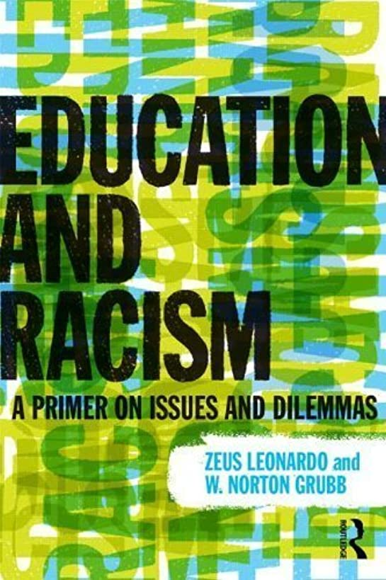 Education and Racism: A Primer on Issues and Dilemmas by Leonardo, Zeus, Grubb, W. Norton (2013) Paperback