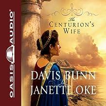 The Centurion's Wife: Acts of Faith