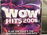 Wow Hits 2005: 31 of the Year's Top Christian Artist and Hits