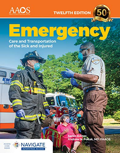 Compare Textbook Prices for Emergency Care and Transportation of the Sick and Injured Advantage Package 12 Edition ISBN 9781284243758 by American Academy of Orthopaedic Surgeons (AAOS)