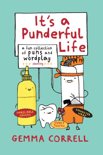 It's a Punderful Life - Over 50 grin-inducing puns - guaranteed to bring a smile to even the most miserable persons face!