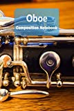 oboe composition notebook: oboe staff paper notebook | blank sheet music log book for musicians, teachers and students |  6x9 100 pages journal