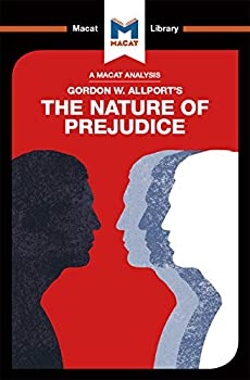 An Analysis of Gordon W Allport s The Nature of Prejudice  The Macat Library