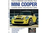 How to Maintain and Modify Your MINI COOPER Covers Mark I R50/R52/R53 Cars