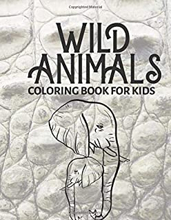 Wild Animals Coloring Book for Kids: Simple Coloring Book with Large Thick Line Easy Images for Toddlers and Kids of all Ages