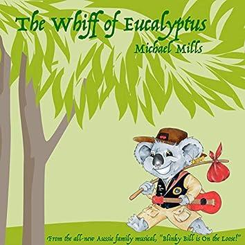 The Whiff of Eucalyptus