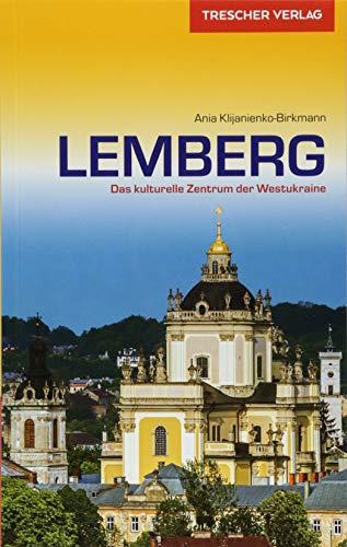 Reiseführer Lemberg: Das kulturelle Zentrum der Westukraine (Trescher-Reiseführer)