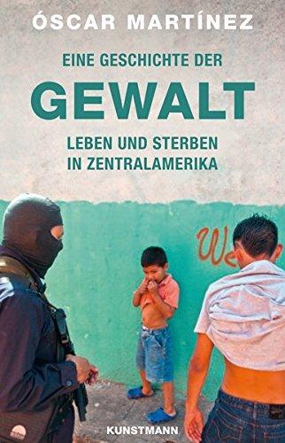 Eine Geschichte der Gewalt. Leben und Sterben in Zentralamerika: Leben und Sterben in Lateinamerika