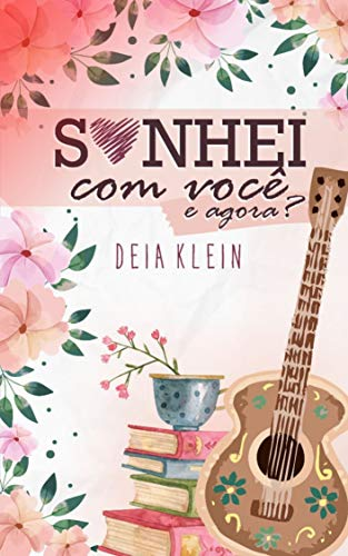 Sonhei com Você. E agora? (Portuguese Edition)