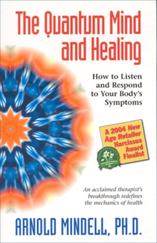 The Quantum Mind and Healing: How to Listen and Respond to Your Body's Symptoms (English Edition)