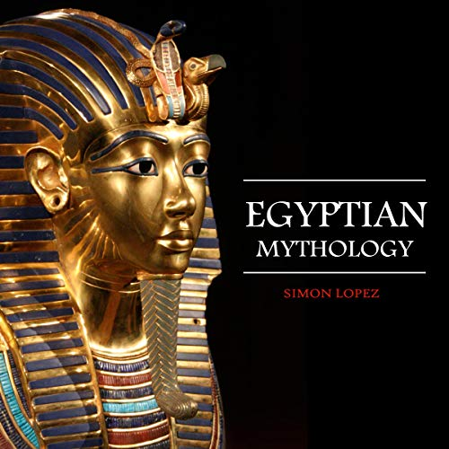 Egyptian Mythology Audiobook By Simon Lopez cover art
