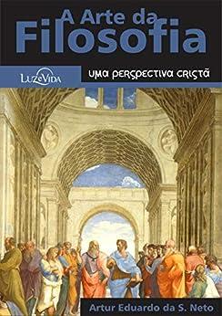 A Arte da Filosofia: uma perspectiva cristã