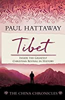 TIBET (book 4): Inside the Greatest Christian Revival in History (The China Chronicles)