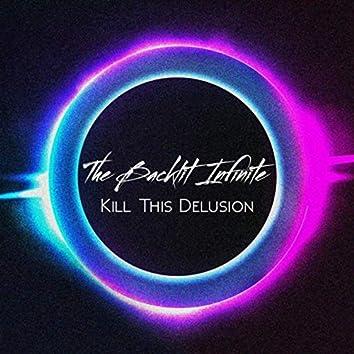 Kill This Delusion