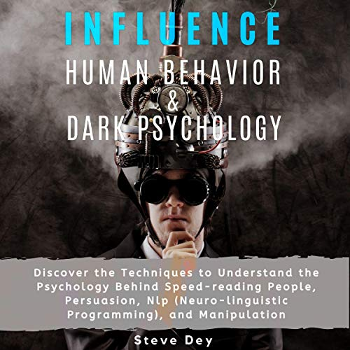 Influence Human Behavior and Dark Psychology audiobook cover art