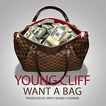 Want a Bag (feat. Young Cliff)