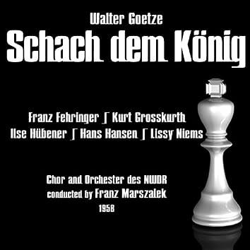 Walter Goetze: Schach dem König (1958)