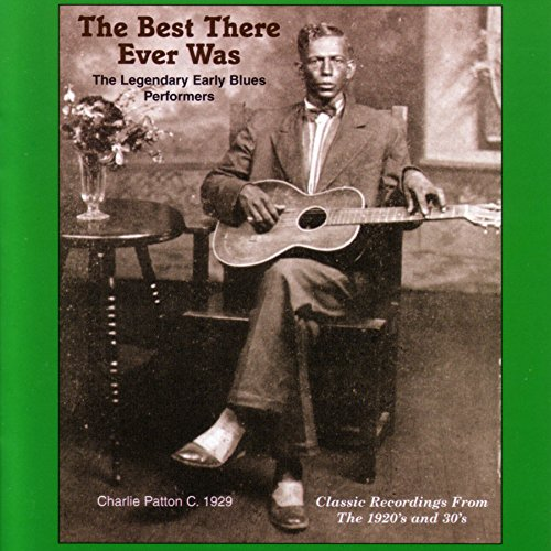 Price comparison product image The Best There Ever Was: The Legendary Early Blues Performers