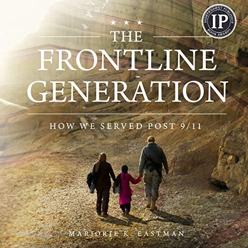 The Frontline Generation: How We Served Post 9/11 Audiobook By Marjorie K. Eastman cover art