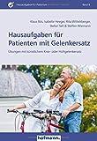 Hausaufgaben für Patienten mit Gelenkersatz: Übungen mit künstlichem Knie- oder Hüftgelenkersatz