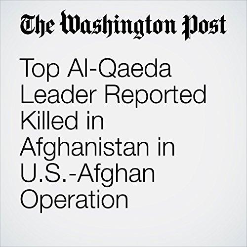 Top Al-Qaeda Leader Reported Killed in Afghanistan in U.S.-Afghan Operation copertina
