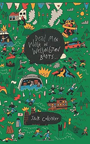 Dead Men Walk in Wellington Boots