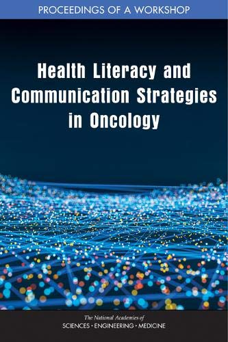Health Literacy and Communication Strategies in Oncology: Proceedings of a Workshop