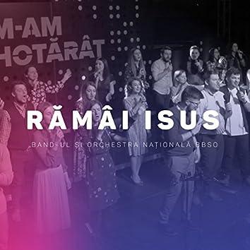 Rămâi Isus (Live)