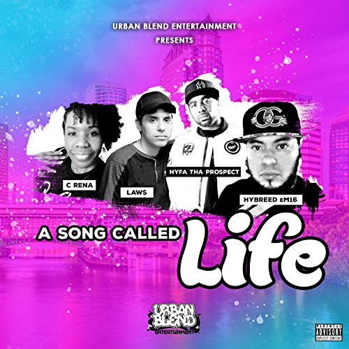 A Song Called Life (feat. Hyfa, LAWS & C-Rena) [Explicit]