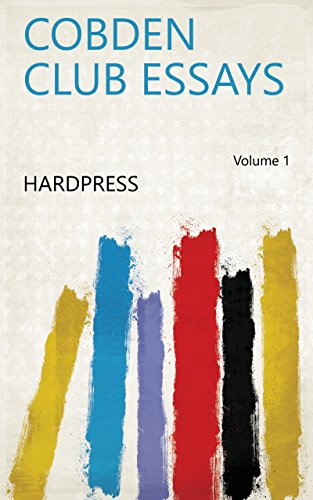 Cobden Club Essays Volume 1 (English Edition)