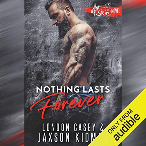 Nothing Lasts Forever                   By:                                                                                                                                 Jaxson Kidman,                                                                                        London Casey                               Narrated by:                                                                                                                                 Ryan West,                                                                                        Kirsten Leigh                      Length: 8 hrs and 19 mins     3 ratings     Overall 4.3