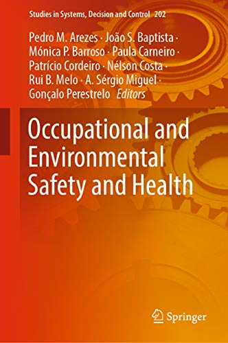 Occupational and Environmental Safety and Health (Studies in Systems, Decision and Control Book 202)