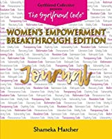 The Gyrlfriend Code Women's Empowerment Breakthrough Edition Journal: Sia Moiwa Version