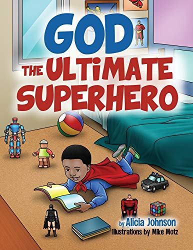 Compare Textbook Prices for God The Ultimate Superhero  ISBN 9781735150703 by Johnson, Alicia