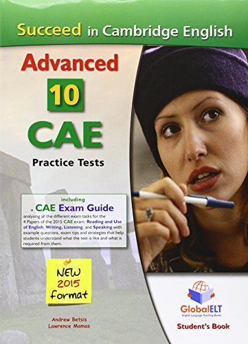 SUCCEED IN CAMBRIDGE ENGLISH ADVANCED 10 CAE PRACTICE TESTS. STUDENTS
