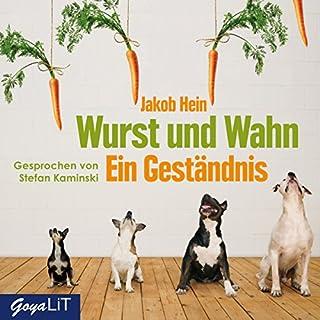 Wurst und Wahn     Ein Geständnis              Autor:                                                                                                                                 Jakob Hein                               Sprecher:                                                                                                                                 Stefan Kaminski                      Spieldauer: 1 Std. und 54 Min.     6 Bewertungen     Gesamt 3,7