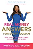 Real Money Answers for Every Woman: How to Win the Money Game With or Without a...