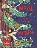 Noël dans le grand arbre : Avec des flaps surprises à ouvrir !