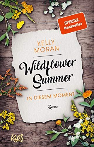 Wildflower Summer – In diesem Moment (Wildflower-Summer-Reihe 2)