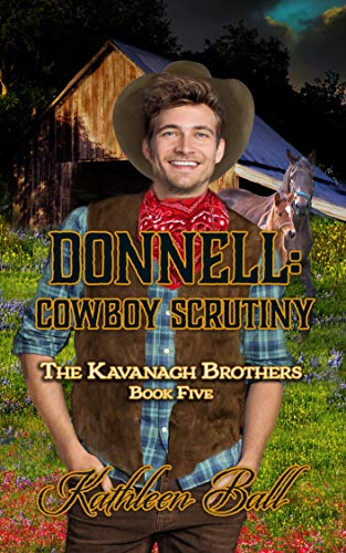 Donnell: Cowboy Scrutiny: Christian Historical Western Romance (The Kavanagh Brothers Book 5)