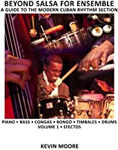 Beyond Salsa for Ensemble - Cuban Rhythm Section Exercises: Piano - Bass - Drums - Timbales - Congas - Bongó
