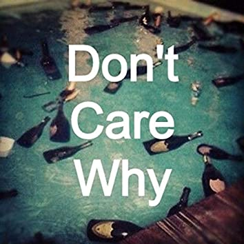Don't Care Why