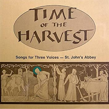 Time of the Harvest. Songs For Three Voices—St. John's Abbey
