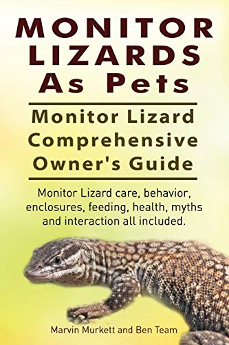 Monitor Lizards As Pets. Monitor Lizard Comprehensive Owner's Guide. Monitor Lizard care, behavior, enclosures, feeding, health, myths and interaction...