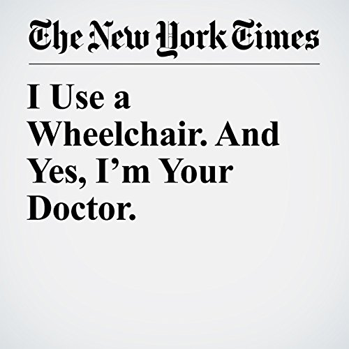 I Use a Wheelchair. And Yes, I'm Your Doctor. copertina